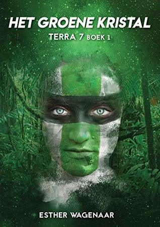 [PDF] [EPUB] Het groene kristal (Terra 7 Book 1) Download by Esther Wagenaar