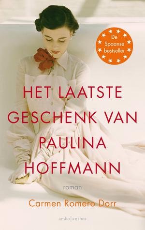 [PDF] [EPUB] Het laatste geschenk van Paulina Hoffmann Download by Carmen Romero Dorr