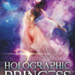 [PDF] [EPUB] Holographic Princess (Planet Origins, #3) Download