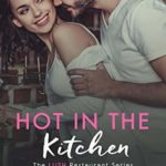 [PDF] [EPUB] Hot in the Kitchen (The LUSH Restaurant #1) Download