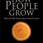 [PDF] [EPUB] How People Grow: What the Bible Reveals About Personal Growth Download