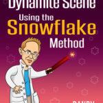 [PDF] [EPUB] How to Write a Dynamite Scene Using the Snowflake Method Download