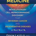 [PDF] [EPUB] Information Medicine: The Revolutionary Cell-Reprogramming Discovery that Reverses Cancer and Degenerative Diseases Download