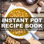 [PDF] [EPUB] Instant Pot Recipe Book: 90+ One Pot Instant Pot Recipe Book, Dump Dinners Recipes, Quick and Easy Cooking Recipes, Antioxidants and Phytochemicals: Soups … recipes-One Pot Budget Cookbook Book 13) Download