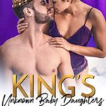 [PDF] [EPUB] King's Unknown Baby Daughters: A Secret Baby Romance Download