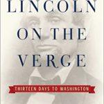 [PDF] [EPUB] Lincoln on the Verge: Thirteen Days to Washington Download