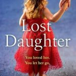 [PDF] [EPUB] Lost Daughter: An utterly heartbreaking and unforgettable page-turner Download