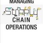 [PDF] [EPUB] Managing Supply Chain Operations Download