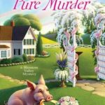 [PDF] [EPUB] Marriage Is Pure Murder (A Blossom Valley Mystery #6) Download