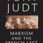 [PDF] [EPUB] Marxism and the French Left: Studies on Labour and Politics in France, 1830-1981 Download