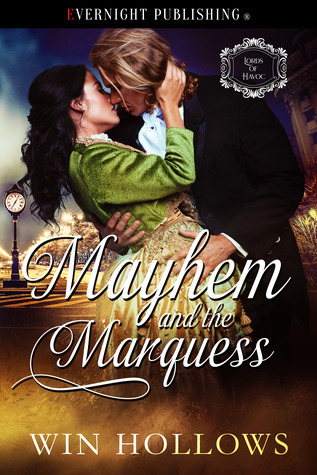 [PDF] [EPUB] Mayhem and the Marquess (Lords of Havoc, #1) Download by Win Hollows