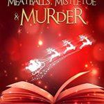 [PDF] [EPUB] Meatballs, Mistletoe and Murder (Beachside Books Magical Cozy #5) Download