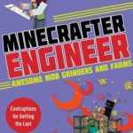 [PDF] [EPUB] Minecrafter Engineer: Awesome Mob Grinders and Farms: Contraptions for Getting the Loot Download