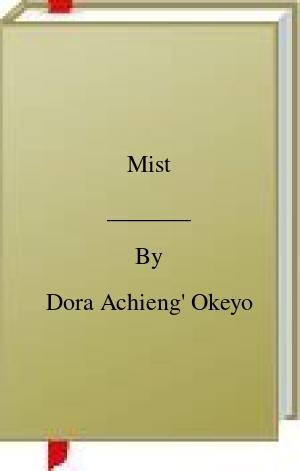 [PDF] [EPUB] Mist Download by Dora Achieng' Okeyo