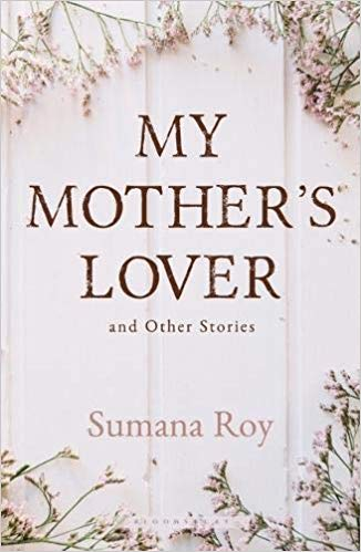 [PDF] [EPUB] My Mother's Lover and Other Stories Download by Sumana Roy