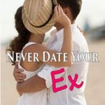 [PDF] [EPUB] Never Date Your Ex (Seabrook #1) Download