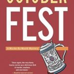 [PDF] [EPUB] October Fest (Murder-by-Month Mystery #6) Download