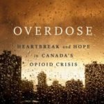 [PDF] [EPUB] Overdose: Heartbreak And Hope in Canada's Opiod Crisis Download