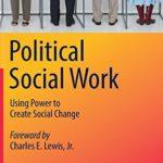 [PDF] [EPUB] Political Social Work: Using Power to Create Social Change Download