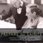 [PDF] [EPUB] Prepare for Saints: Gertrude Stein, Virgil Thomson, and the Mainstreaming of American Modernism Download