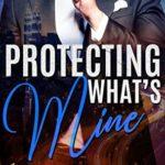 [PDF] [EPUB] Protecting What's Mine Download