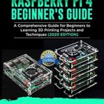 [PDF] [EPUB] RASPBERRY Pi 4 BEGINNER'S GUIDE: The Complete User Manual For Beginners to Set up Innovative Projects on Raspberry Pi 4 (2020 Edition) Download