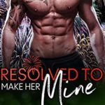 [PDF] [EPUB] Resolved to Make Her Mine (Love Demands a Holiday #9) Download