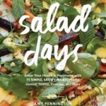 [PDF] [EPUB] Salad Days: Boost Your Health and Happiness with 75 Simple, Satisfying Recipes for Greens, Grains, Proteins, and More Download