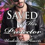 [PDF] [EPUB] Saved by Her Protector (Undercover Hearts Book 3) Download
