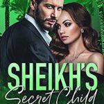 [PDF] [EPUB] Sheikh's Secret Child: A Sheikh's Secret Baby Romance Download