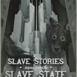 [PDF] [EPUB] Slave Stories: Scenes from the Slave State Download