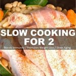 [PDF] [EPUB] Slow Cooking for 2: Over 80 Quick and Easy Gluten Free Low Cholesterol Whole Foods Slow Cooker Meals full of Antioxidants and Phytochemicals (Natural Weight Loss Transformation Book 159) Download