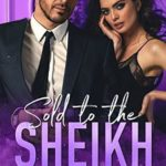 [PDF] [EPUB] Sold to the Sheikh: An Arranged Marriage Romance Download