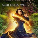 [PDF] [EPUB] Sorcerers' Web (Magical Arts Academy #6) Download