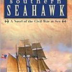 [PDF] [EPUB] Southern Seahawk: A Novel of the Civil War at Sea Download