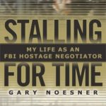 [PDF] [EPUB] Stalling for Time: My Life as an FBI Hostage Negotiator Download