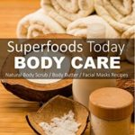 [PDF] [EPUB] Superfoods Today Body Care: Natural Recipes for Beautiful Skin and Hair. Body Scrubs and Facial Masks for Soft Skin Treatment Download