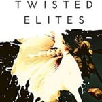 [PDF] [EPUB] TWISTED ELITES: A Dark High School Bully Romance (Wexley Prep Exclusive High Book 3) Download