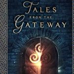 [PDF] [EPUB] Tales from the Gateway: A Companion Novel to the World of the Gateway Download