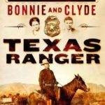 [PDF] [EPUB] Texas Ranger: The Epic Life of Frank Hamer, the Man Who Killed Bonnie and Clyde Download