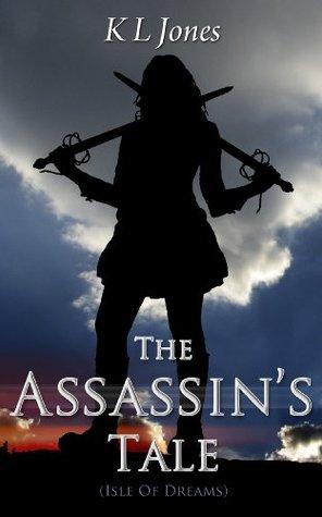 [PDF] [EPUB] The Assassin's Tale (Isle of Dreams, #1) Download by Kirsten Jones