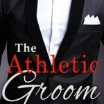 [PDF] [EPUB] The Athletic Groom (Billionaire Marriage Brokers, #7) Download