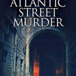 [PDF] [EPUB] The Atlantic Street Murder (Detective Watters Mysteries Book 2) Download