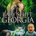 [PDF] [EPUB] The Baby Shift: Georgia (Shifter Babies Of America #48) Download