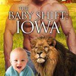 [PDF] [EPUB] The Baby Shift: Iowa (Shifter Babies Of America #16) Download