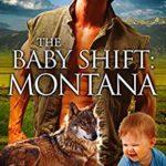 [PDF] [EPUB] The Baby Shift: Montana (Shifter Babies Of America #47) Download