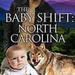[PDF] [EPUB] The Baby Shift: North Carolina (Shifter Babies Of America #34) Download