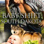 [PDF] [EPUB] The Baby Shift: South Dakota (Shifter Babies Of America #20) Download