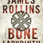[PDF] [EPUB] The Bone Labyrinth (Sigma Force, #11) Download