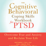 [PDF] [EPUB] The Cognitive Behavioral Coping Skills Workbook for PTSD: Overcome Fear and Anxiety and Reclaim Your Life Download